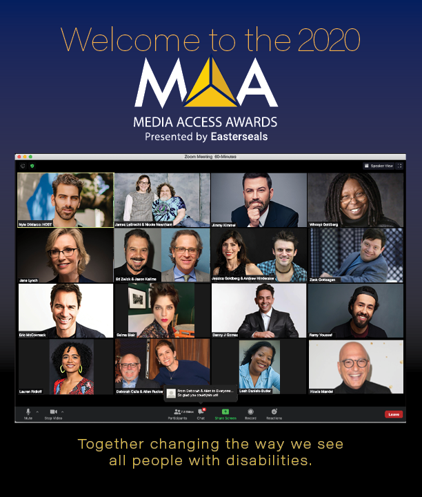 Welcome to the 2020 Media Access Awards presented by Easterseals. Together changing the way we see all people with disabilities